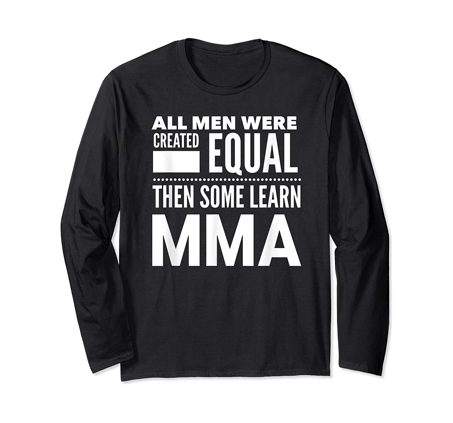 All Learn Mma Mixed Martial Arts Statet Student Gift Shirts Long Sleeve T-shirt