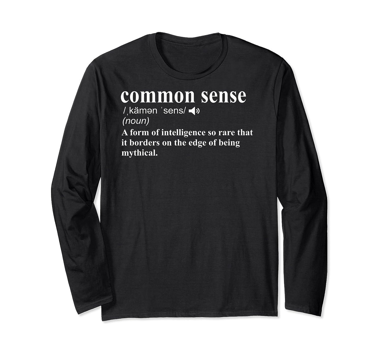 Funny Common Sense Definition Shirts Long Sleeve T-shirt