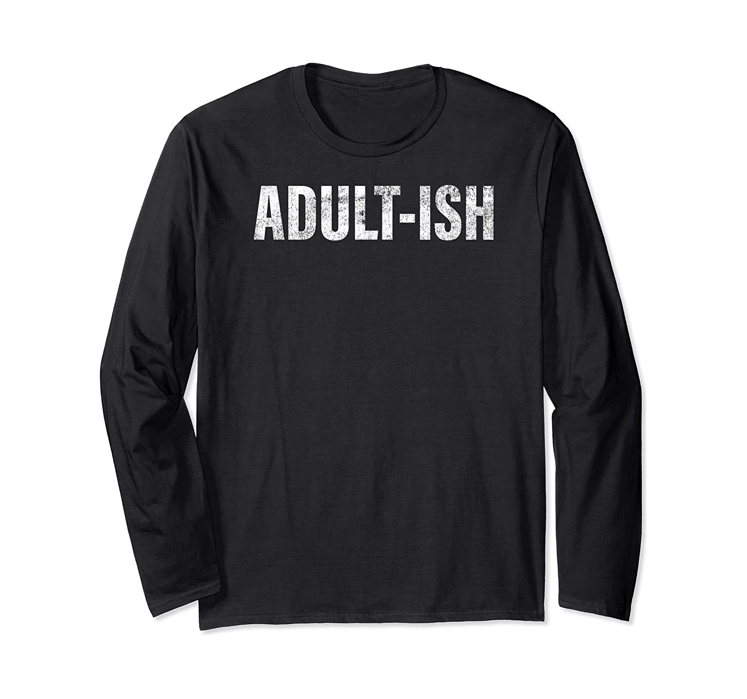 Adult Ish Funny Adulting 18 Years Old Birthday Shirts Long Sleeve T-shirt