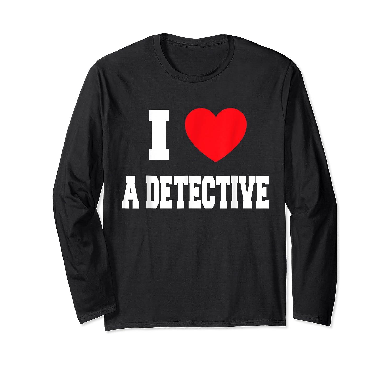 Love A Detective Shirts Long Sleeve T-shirt