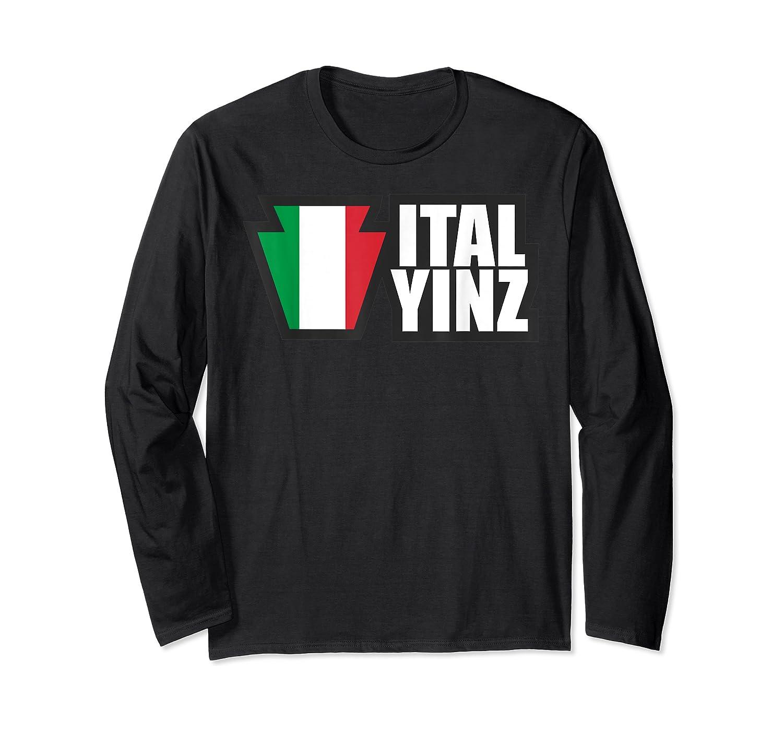 Italyinz For All Yinz Italian Yinzers In Pennsylvania T-shirt Long Sleeve T-shirt