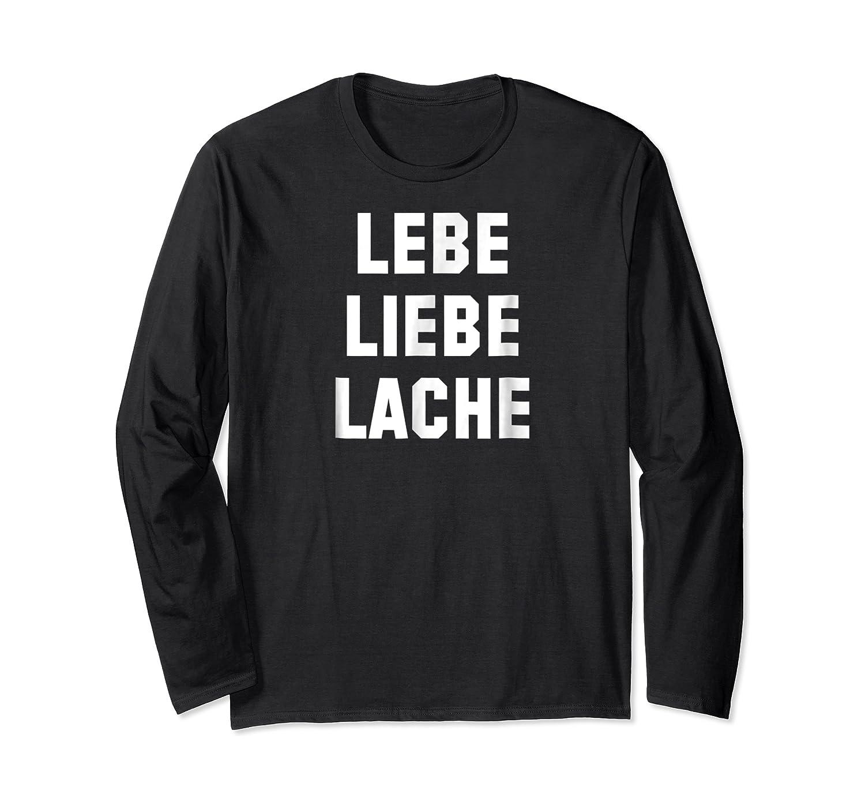 In Germandeutsch Live Love Laugh Shirts Long Sleeve T-shirt