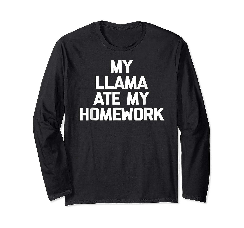 My Ate My Homework T-shirt Funny Saying Sarcastic Cool Long Sleeve T-shirt