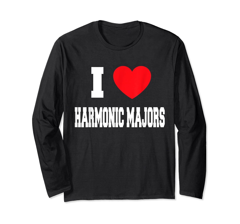 I Love Harmonic Majors T-shirt Long Sleeve T-shirt
