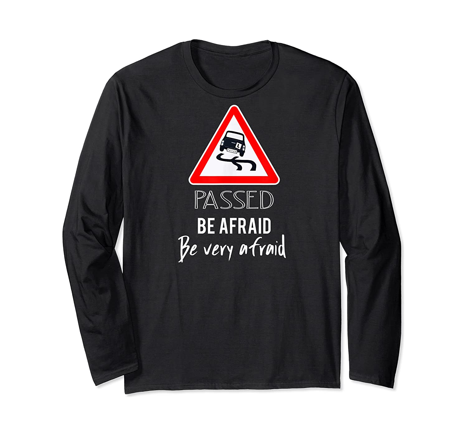 Funny I Passed My Road Test Gif Shirts Long Sleeve T-shirt