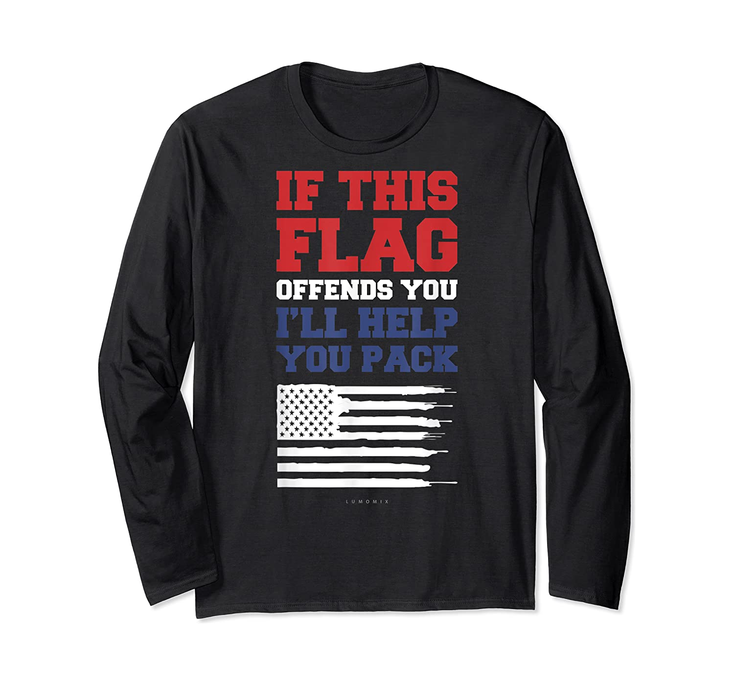 Patriotic Shirts - If This Flag Offends You Help You Pack T-shirt Long Sleeve T-shirt