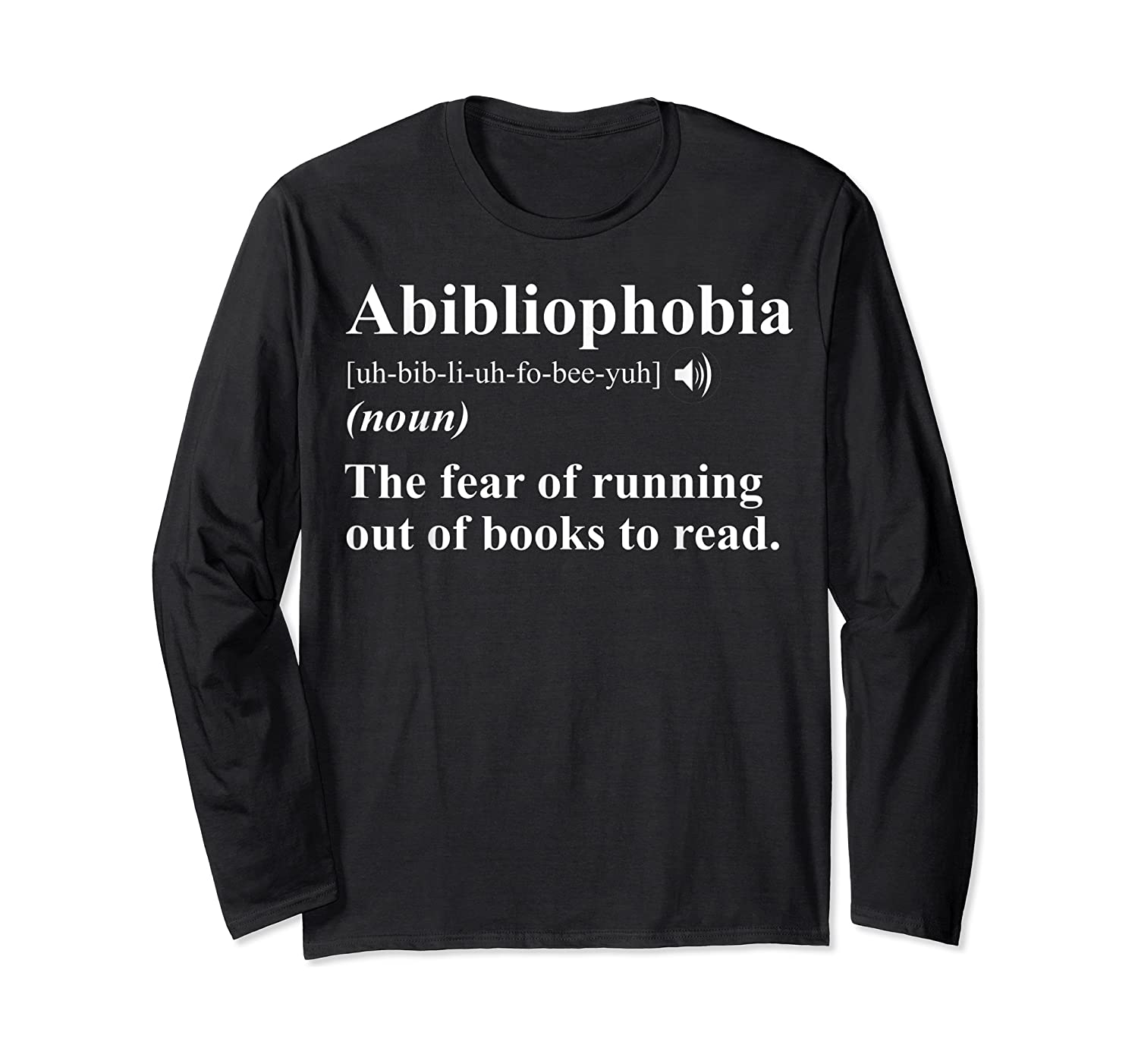Abibliophobia Definition Book Lover Gift Shirts Long Sleeve T-shirt