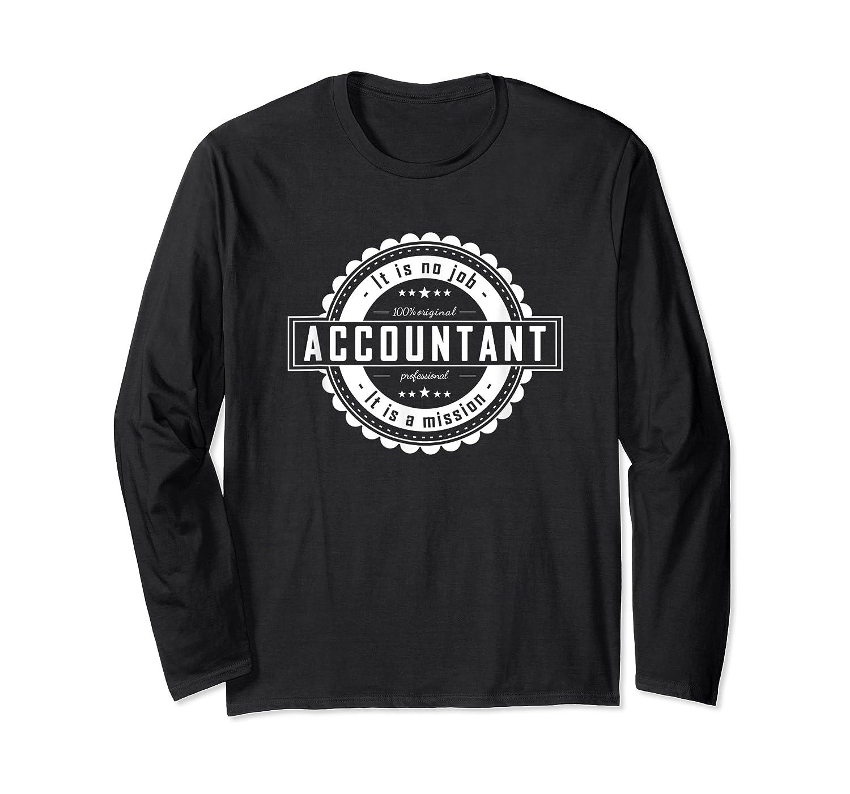 Accountan Job Perfect Gift For Man, Woman Shirts Long Sleeve T-shirt