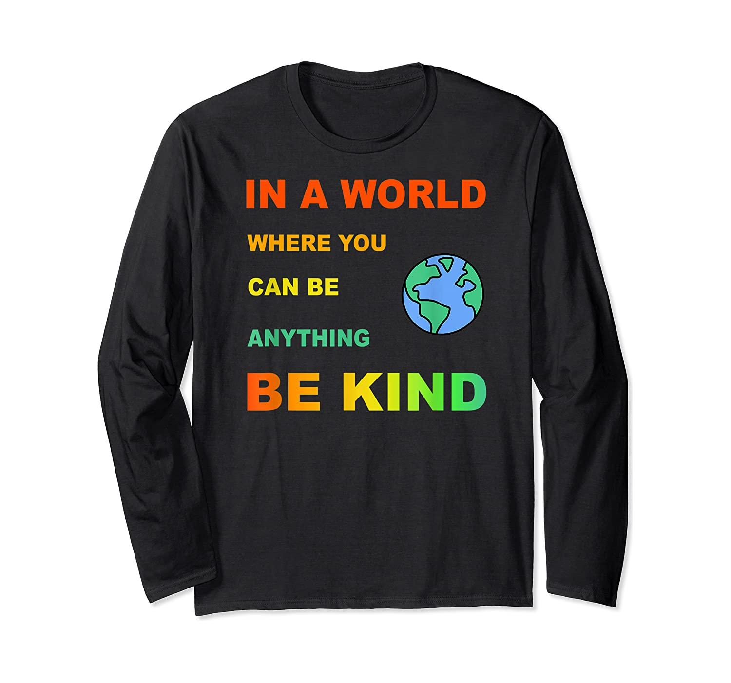 In A World Where You Can Be Anything Be Kind Gift Shirts Long Sleeve T-shirt