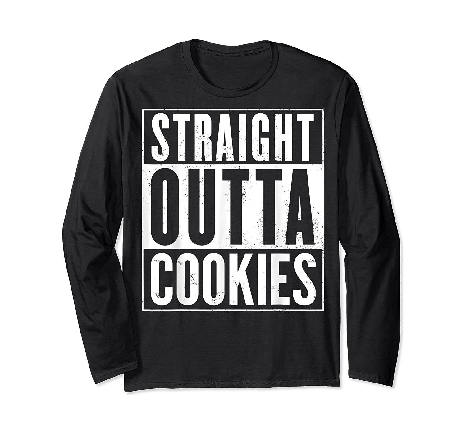 Straight Outta Cookies Distressed Vintage Funny Shirts Long Sleeve T-shirt