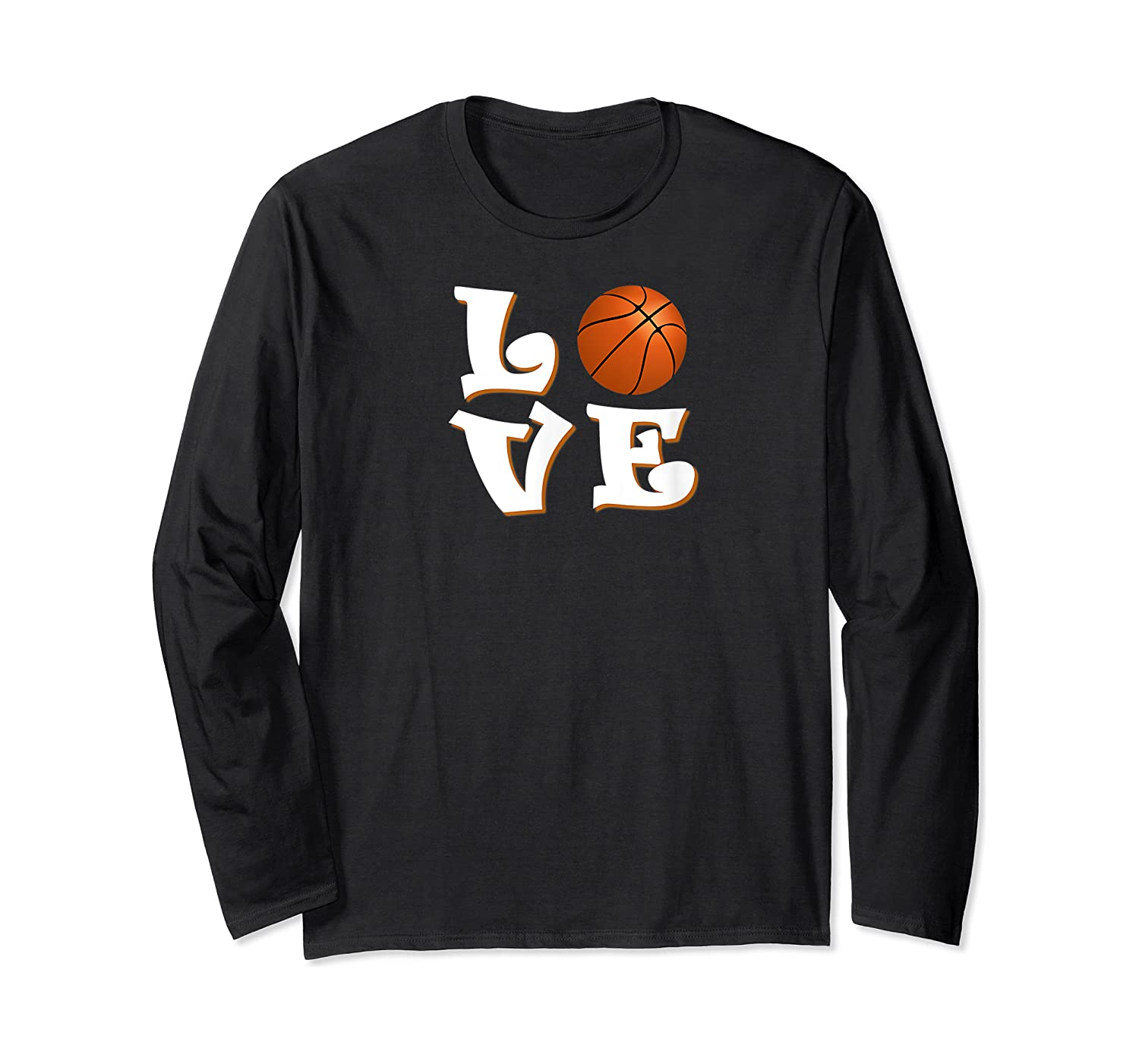 Love Basketball The Only Team Sport For The Best Ones Shirts Long Sleeve T-shirt