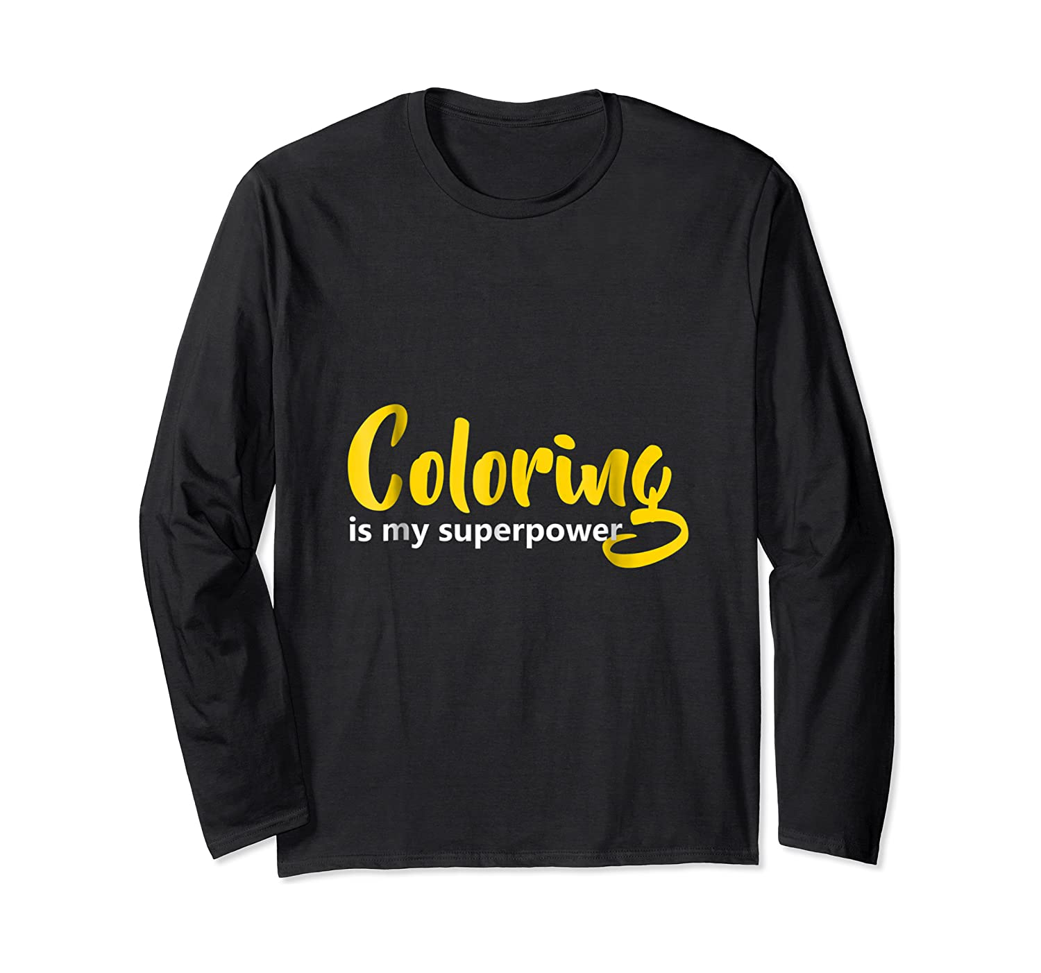 Coloring Is My Superpower T Shirt Long Sleeve T-shirt