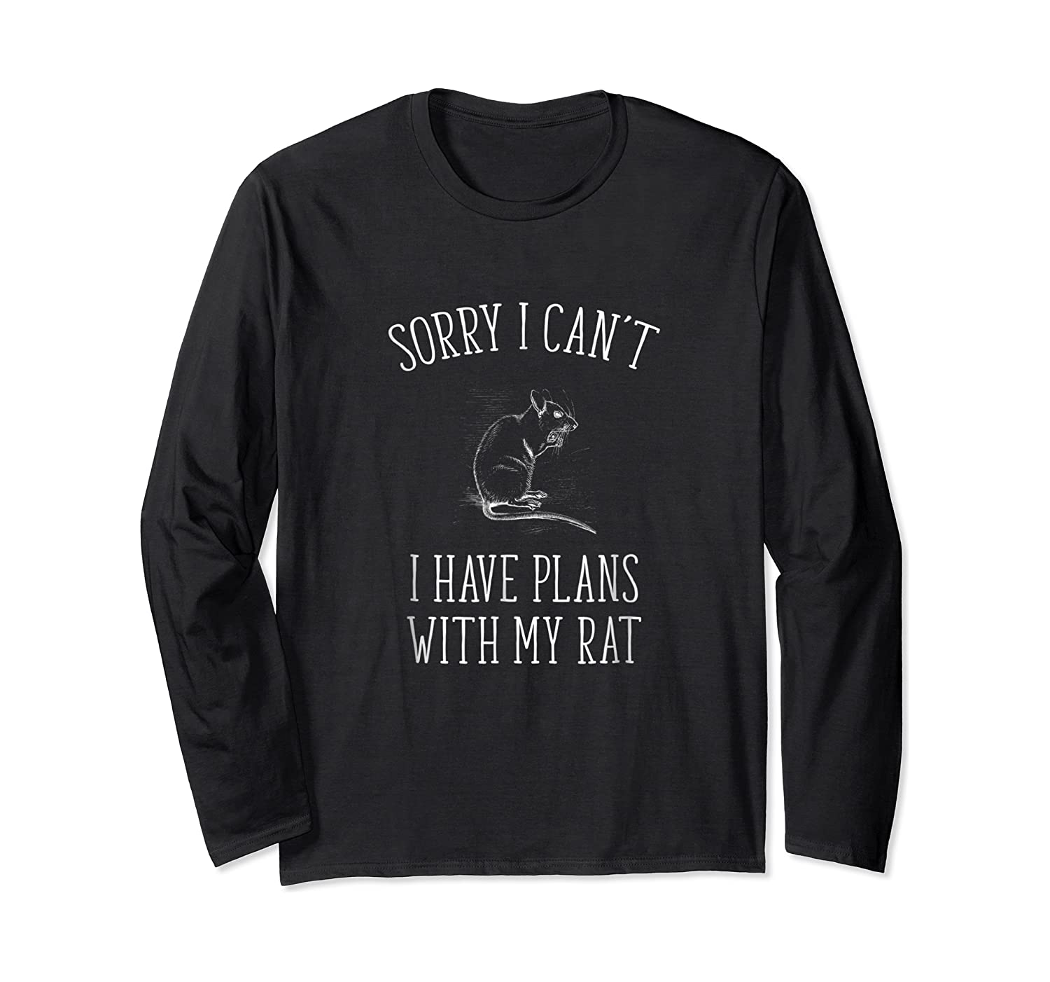 Sorry I Cant Funny Pet Mouse Or Rat Owner Gift Shirt - W Long Sleeve T-shirt