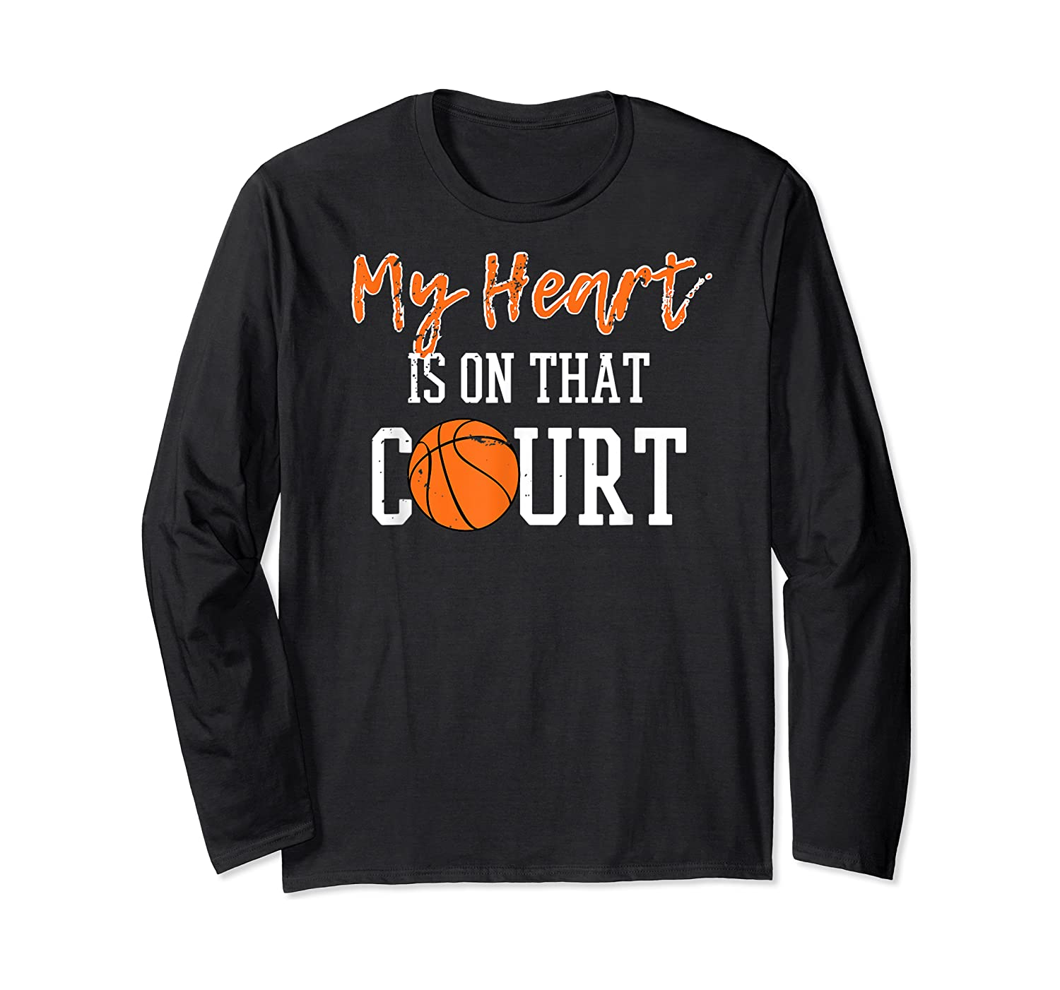 My Heart Is On That Court Basketball T-shirt Long Sleeve T-shirt