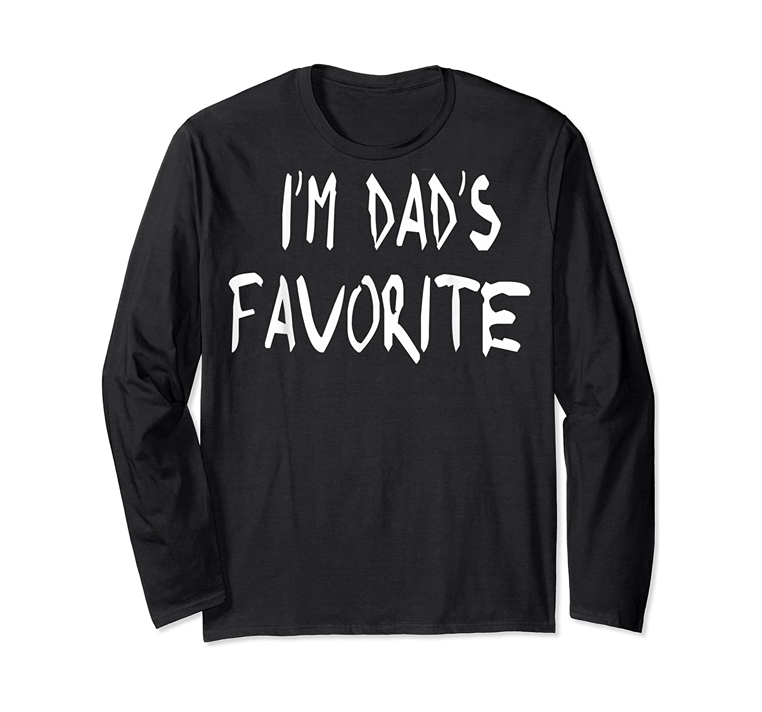 I'm Dad's Favorite T Shirt Father Pop Daddy Long Sleeve T-shirt