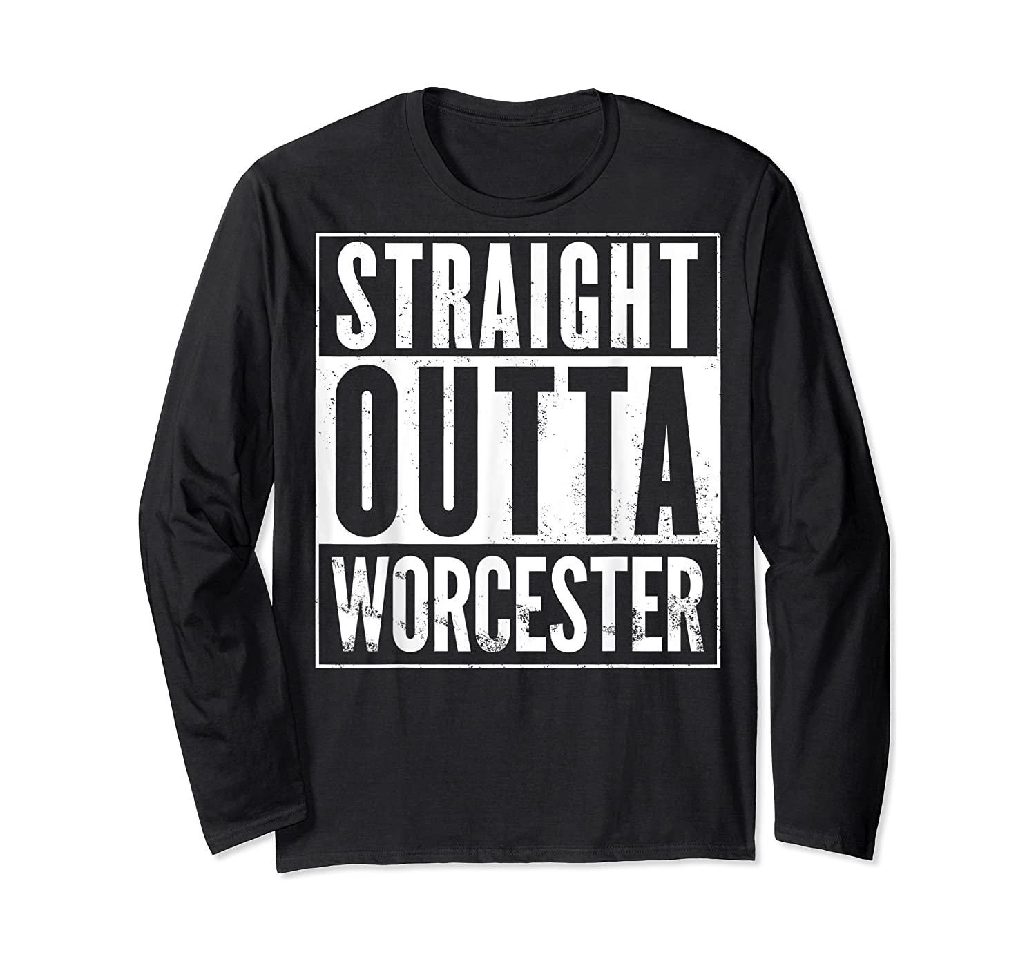 Straight Outta Worcester Distressed Vintage Funny Shirts Long Sleeve T-shirt