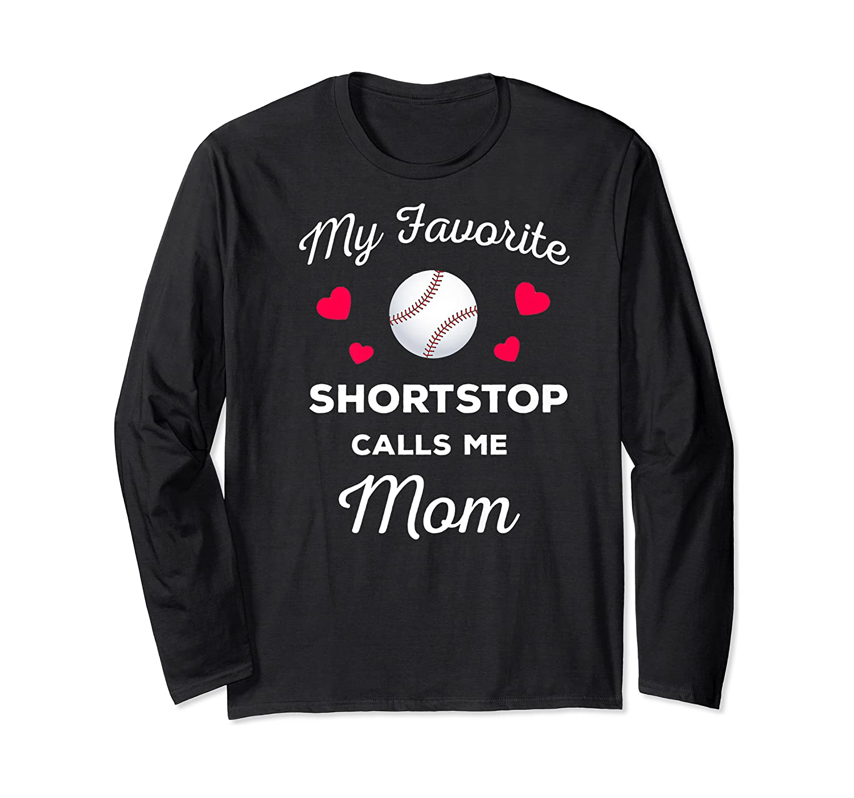 My Favorite Baseball Shortstop Calls Me Mom Shirts Long Sleeve T-shirt