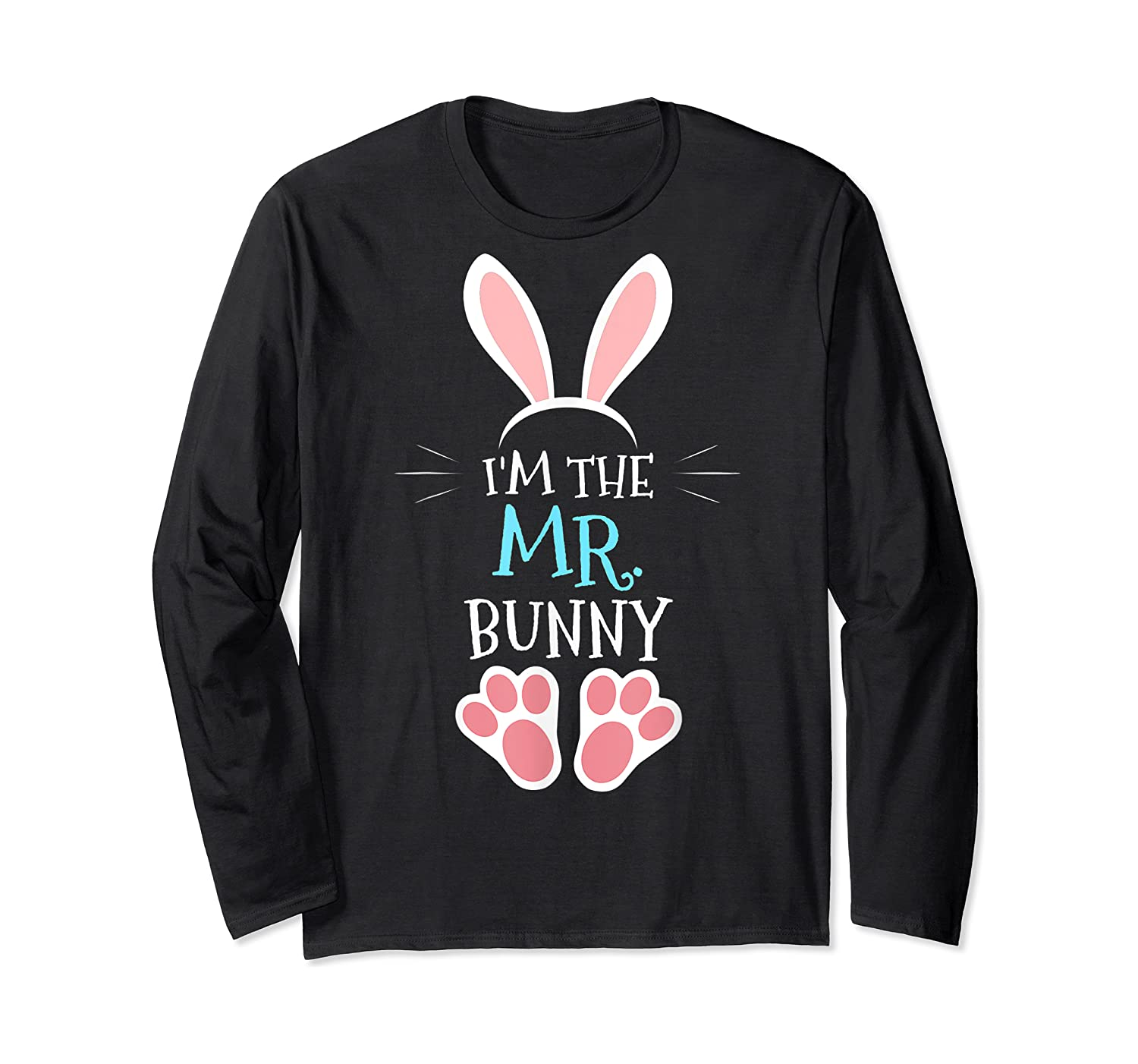 I'm The Mr. Bunny. Matching Family Happy Easter Day T-shirt Long Sleeve T-shirt