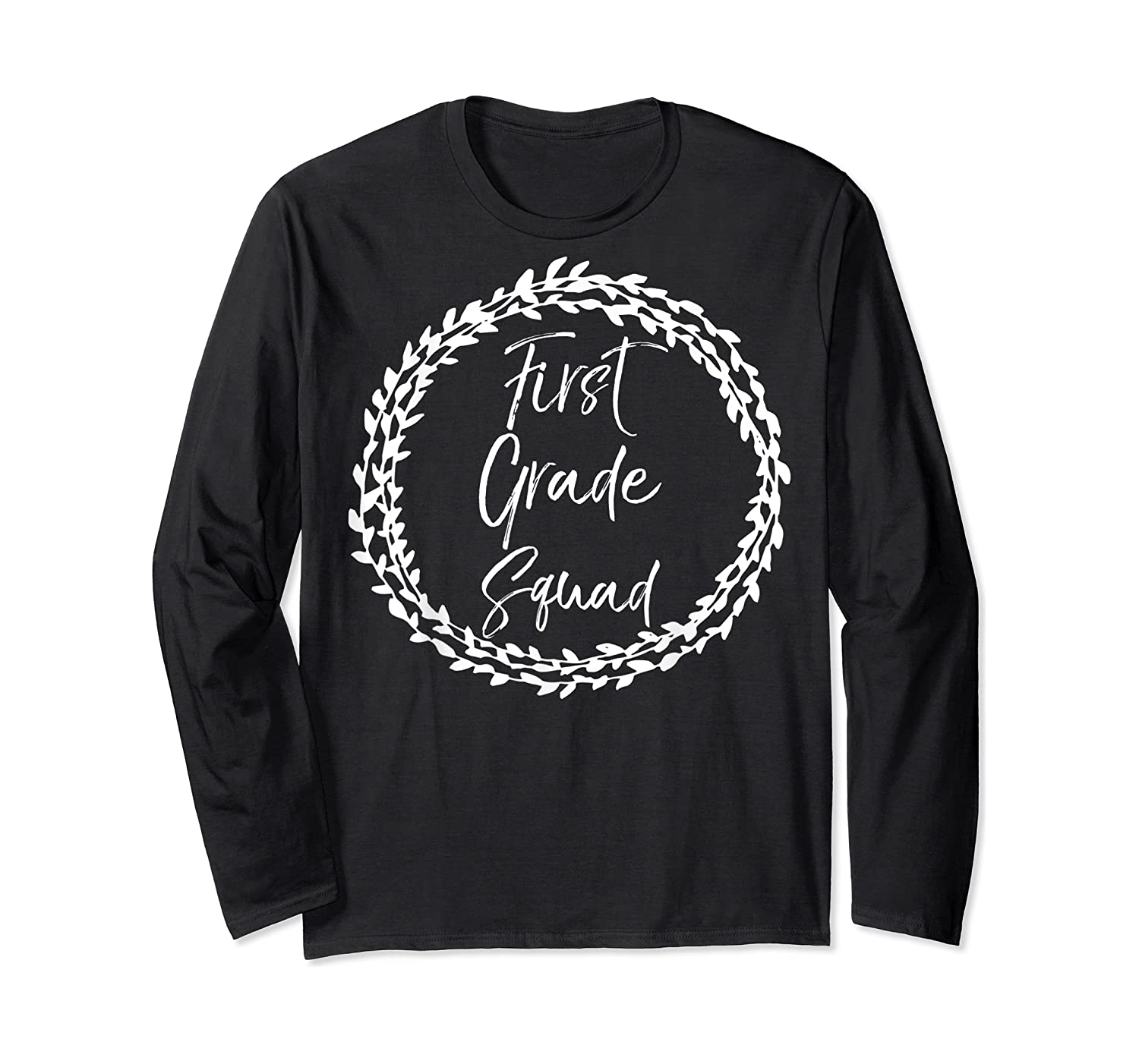 First Grade Squad Gift Cute Tea For Shirts Long Sleeve T-shirt