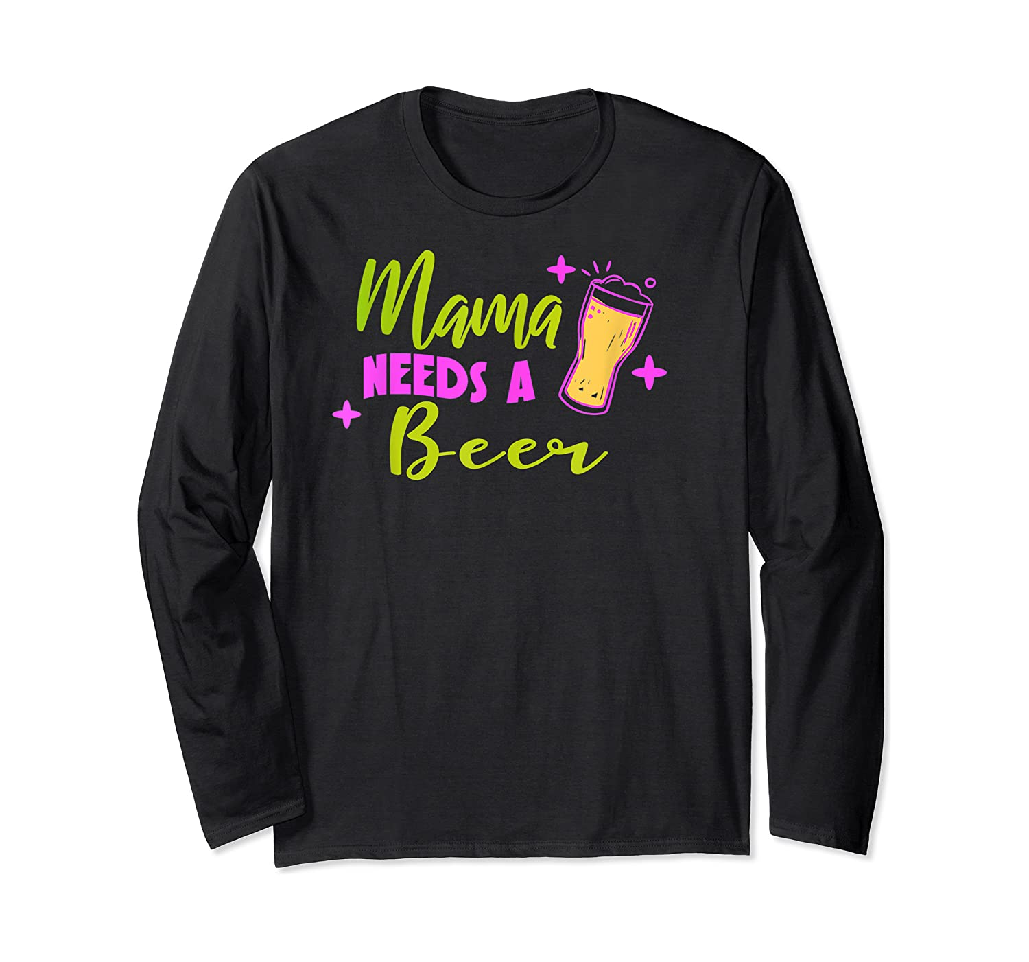 Vintage Style Mama Needs A Beer T-shirt Long Sleeve T-shirt