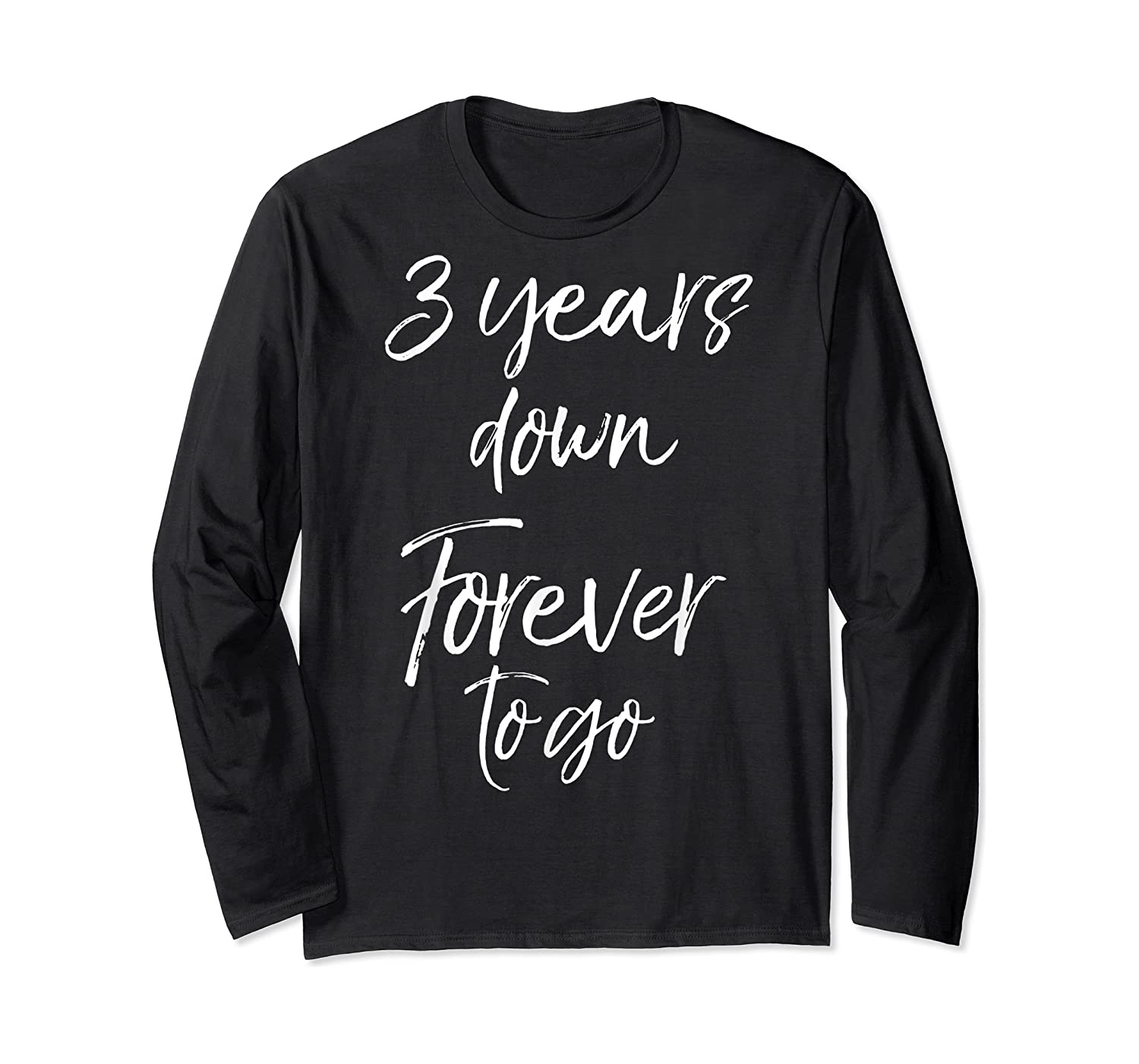3rd Anniversary Gifts For Couples 3 Years Down Forever To Go Shirts Long Sleeve T-shirt