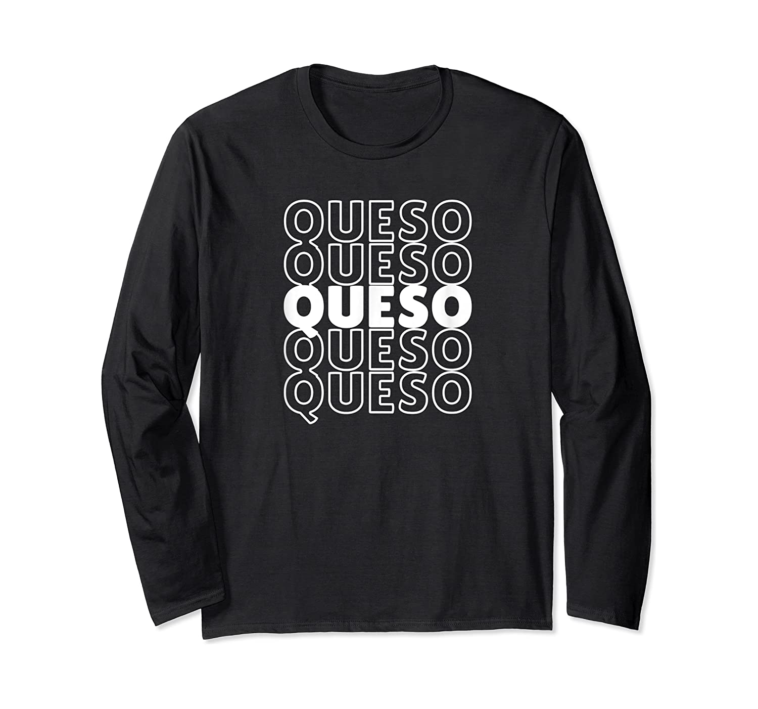 Funny Gift For Queso Lovers Repeated Word Queso Shirts Long Sleeve T-shirt