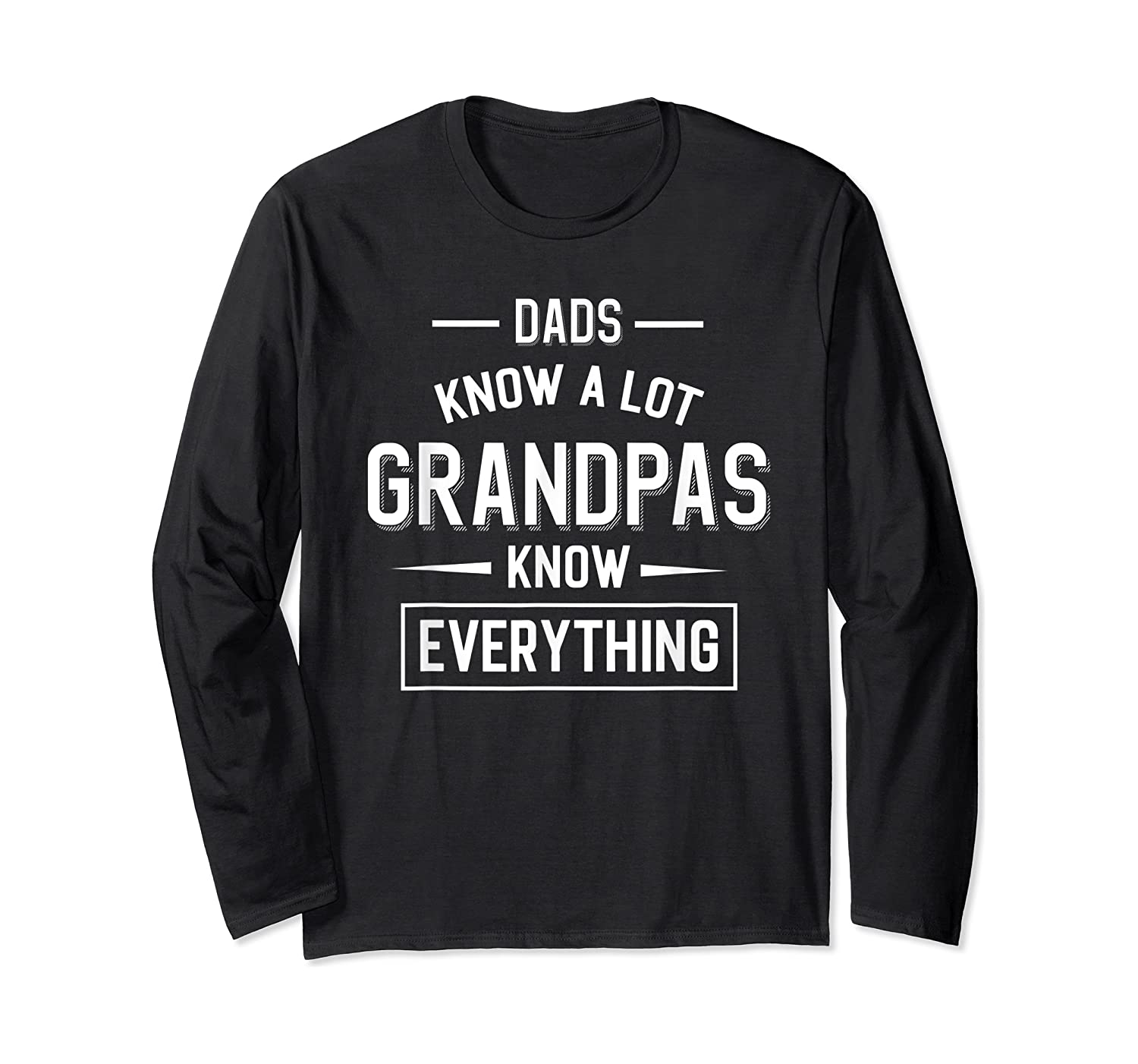 Dads Know A Lot Grandpas Know Everything Father Shirts Long Sleeve T-shirt