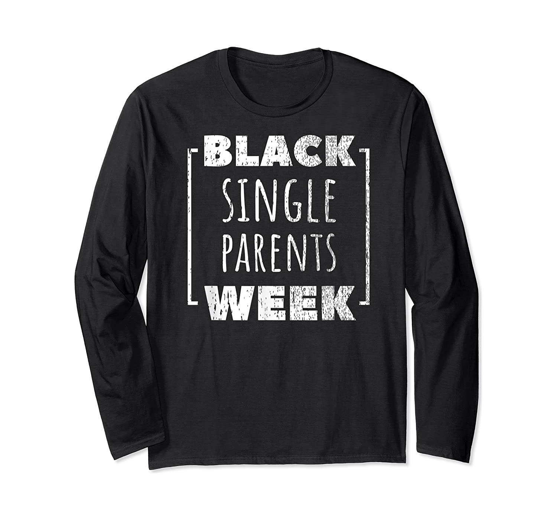 Black Single Parents Week T-shirt Long Sleeve T-shirt