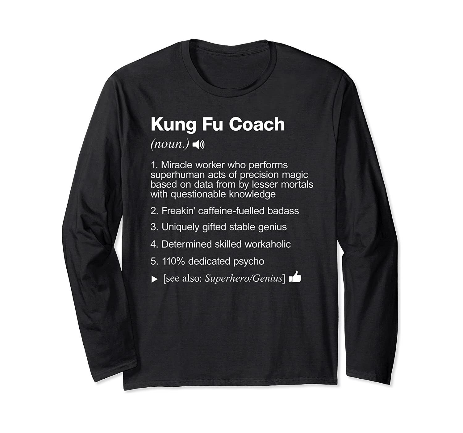 Kung Fu Coach Definition Meaning Funny T-shirt Long Sleeve T-shirt