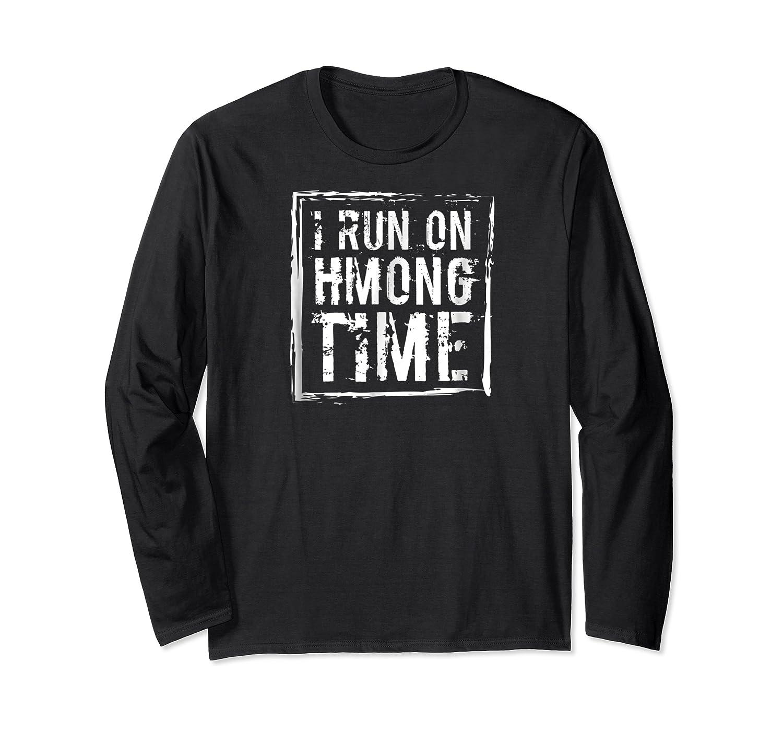 I Run On Hmong Time Hmong T-shirt Long Sleeve T-shirt