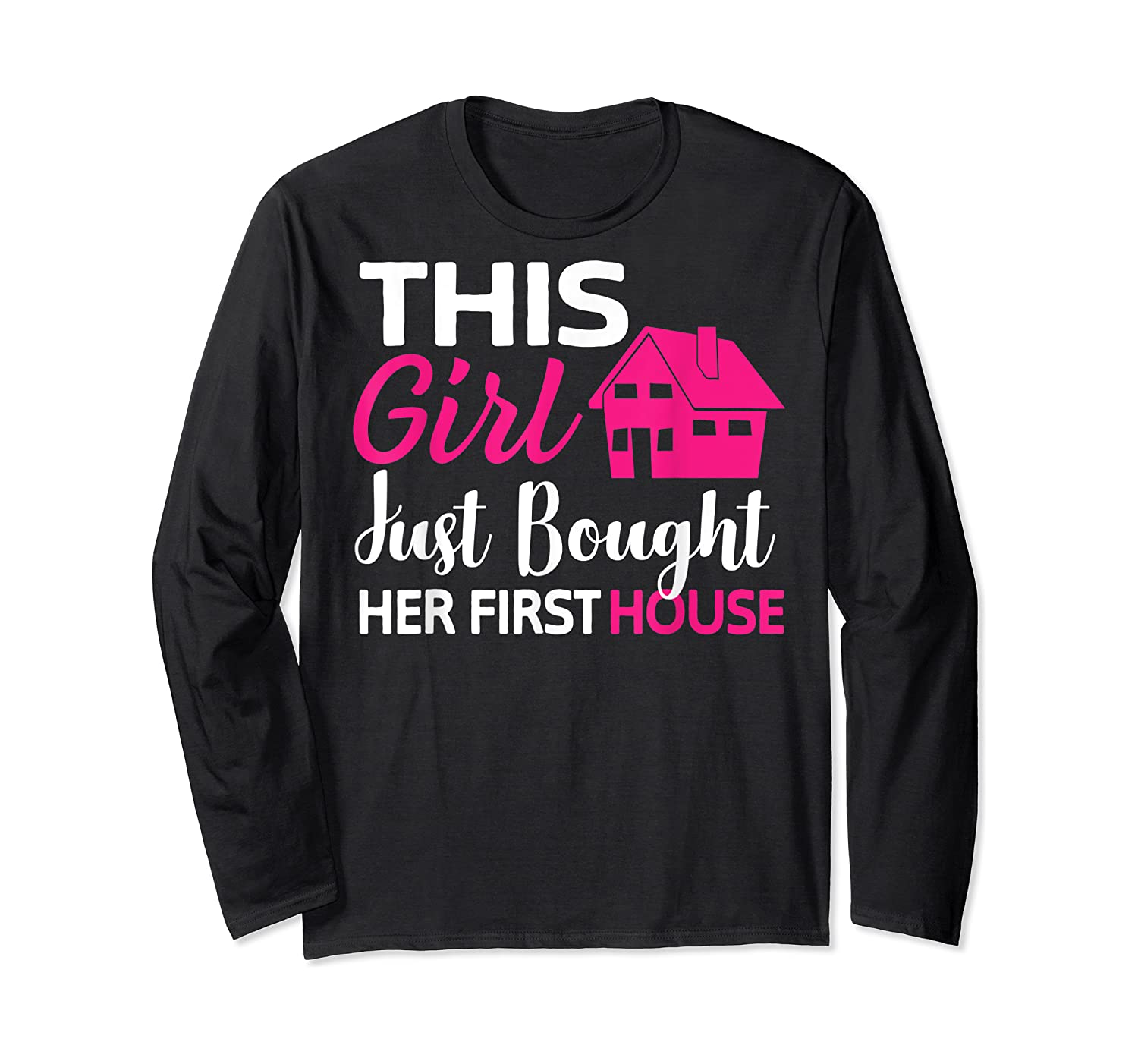 Funny Homeowner Gift - Bought Her First House T-shirt Long Sleeve T-shirt