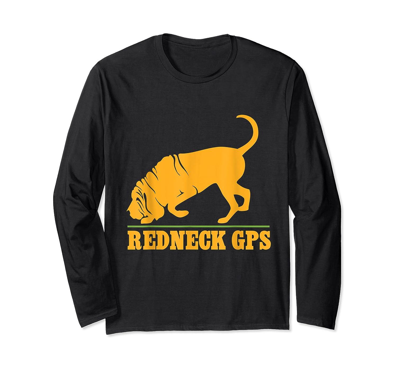 Redneck Gps Nickerstickers Bloodhound Dog Shirts Long Sleeve T-shirt