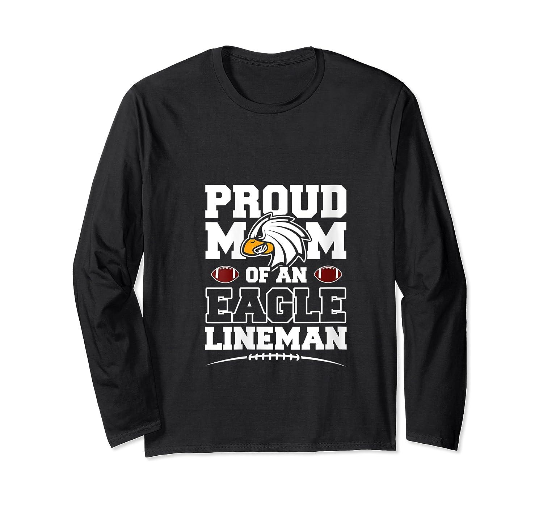 Eagles Proud Football Mom Lineman High School Football Shirts Long Sleeve T-shirt