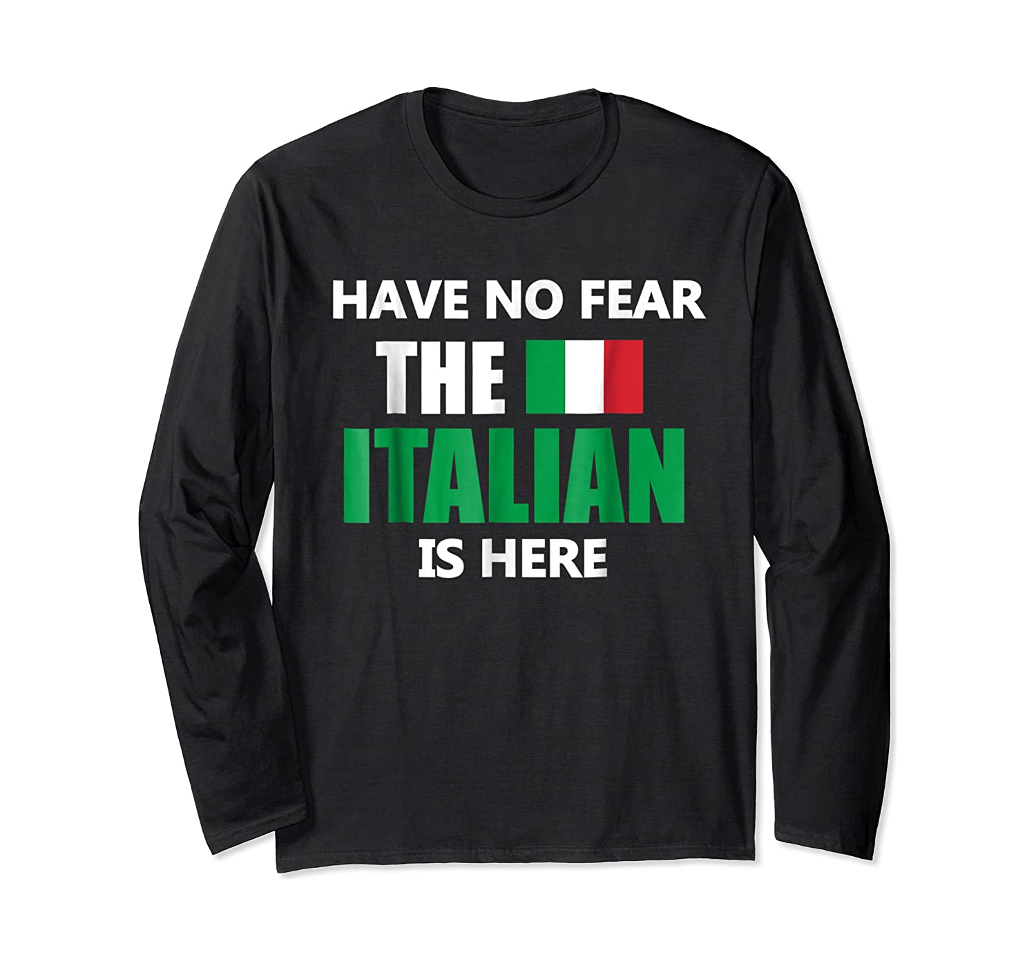 Have No R The Italian Is Here Italy Pride Funny Shirts Long Sleeve T-shirt