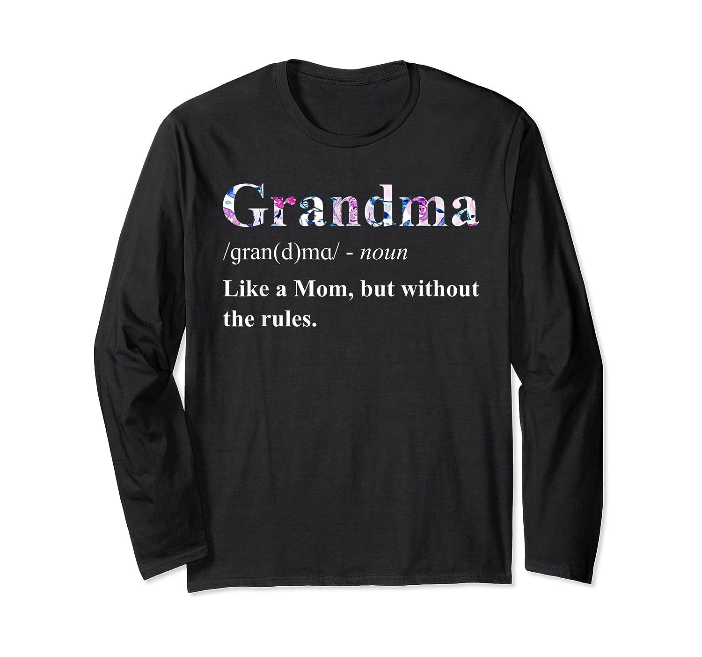 Grandma Like A Mom Without The Rules Shirt Funny Grandma T-shirt Long Sleeve T-shirt
