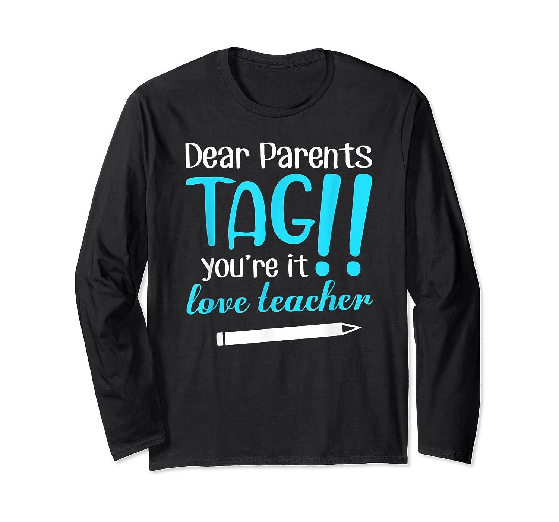 Last Day School Shirt Teas Funny Tag Parents Love Tshirt Long Sleeve T-shirt