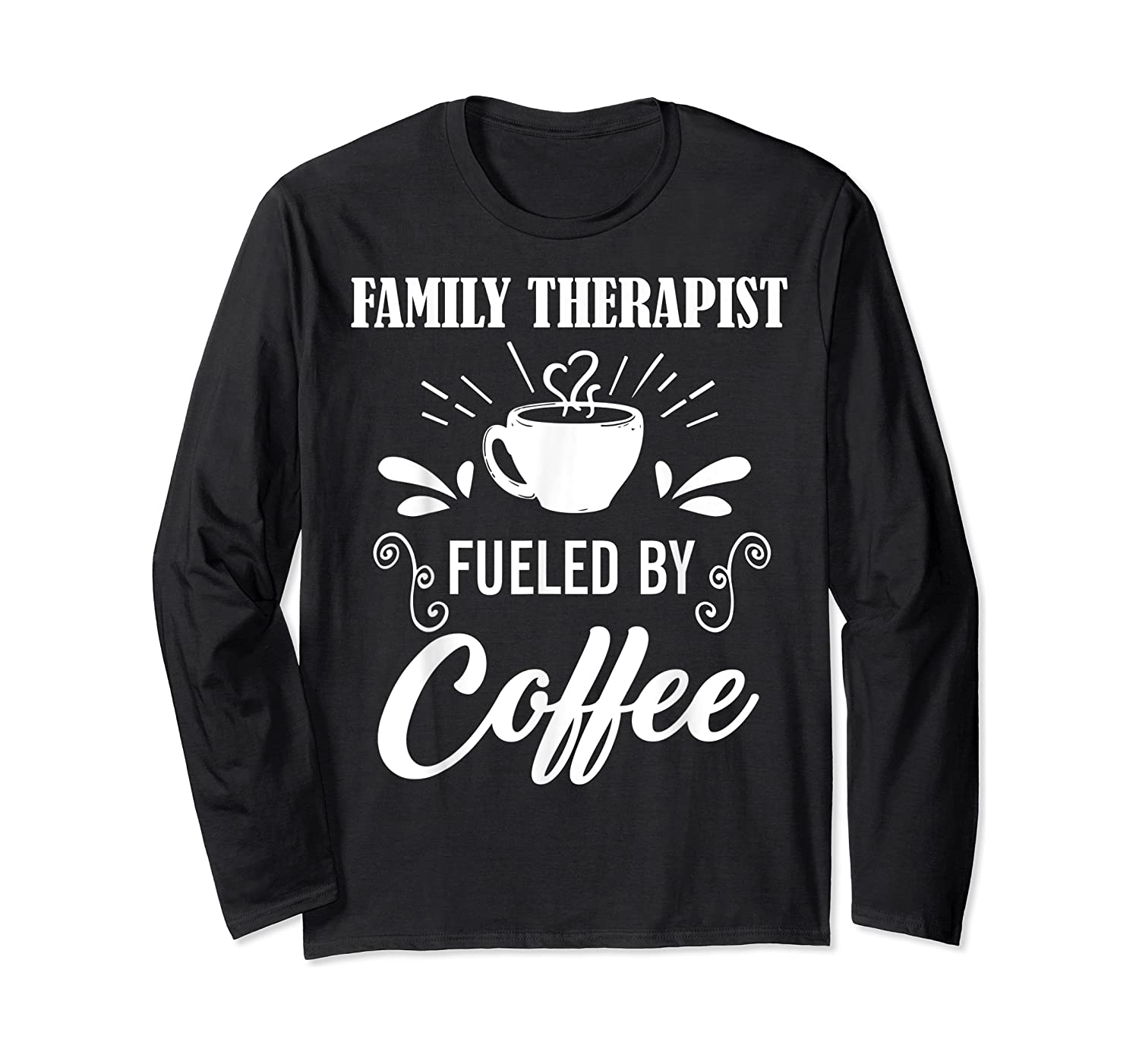 Family Therapist Quote Family Therapist T-shirt Long Sleeve T-shirt