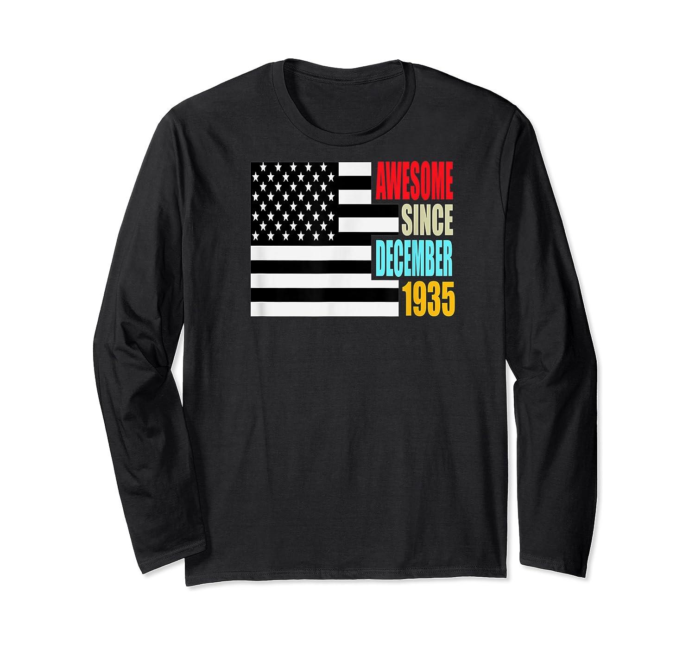 Awesome Since December 1935 Birthday Gift Usa Flag Retro Shirts Long Sleeve T-shirt