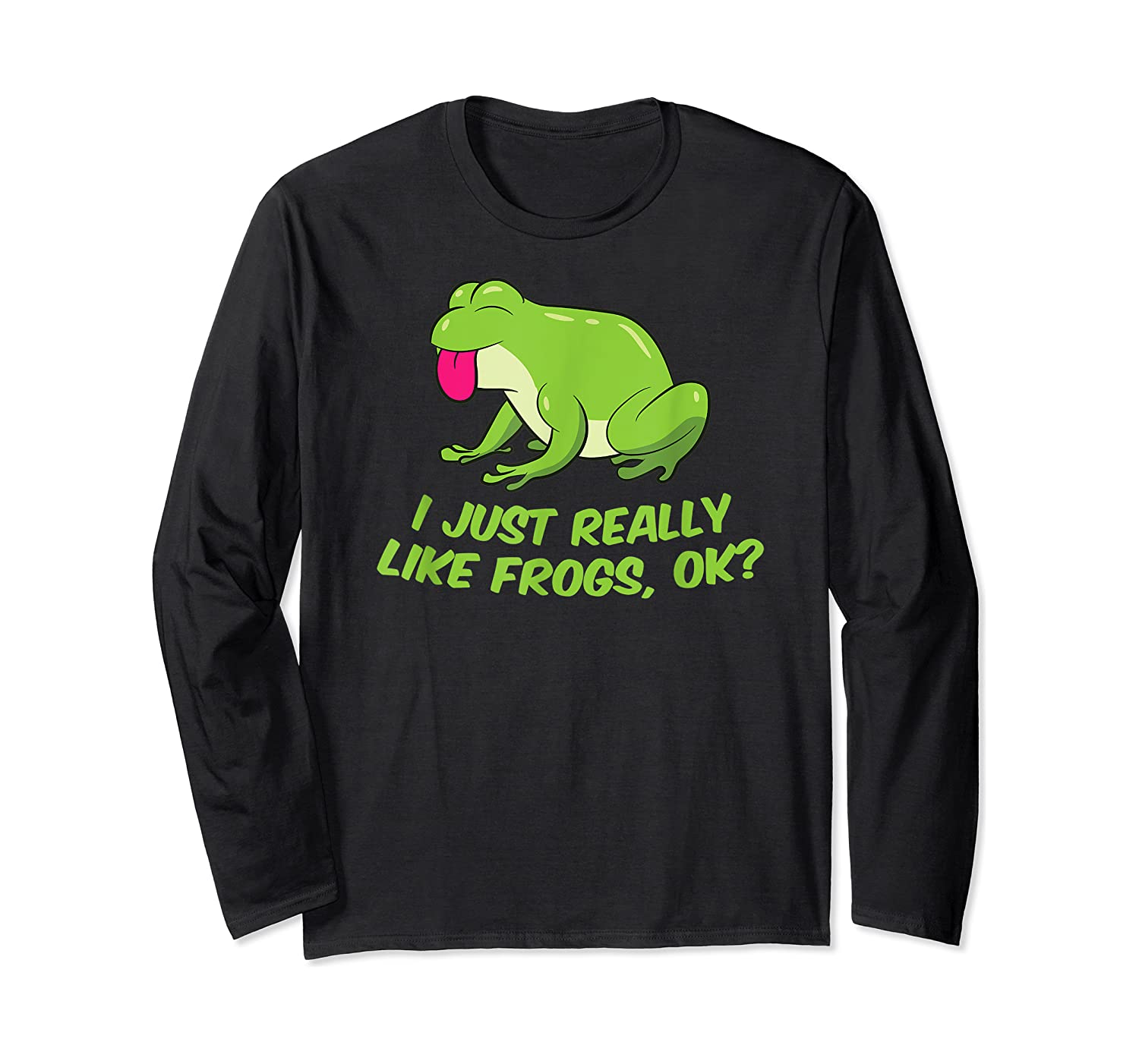 Just Really Like Frogs Funny Frog Lovers Shirts Long Sleeve T-shirt