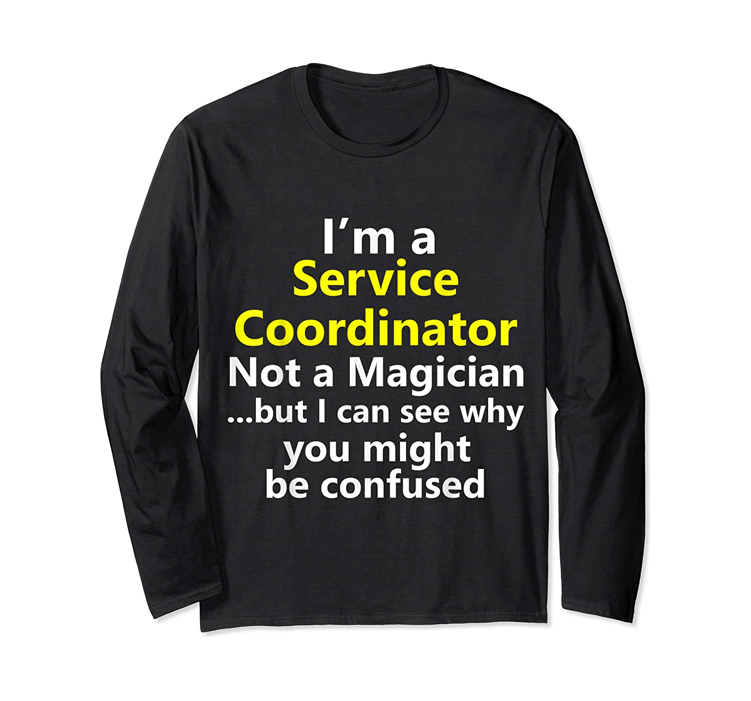 Funny Service Coordinator Job Career Client Occupation Gift Shirts Long Sleeve T-shirt