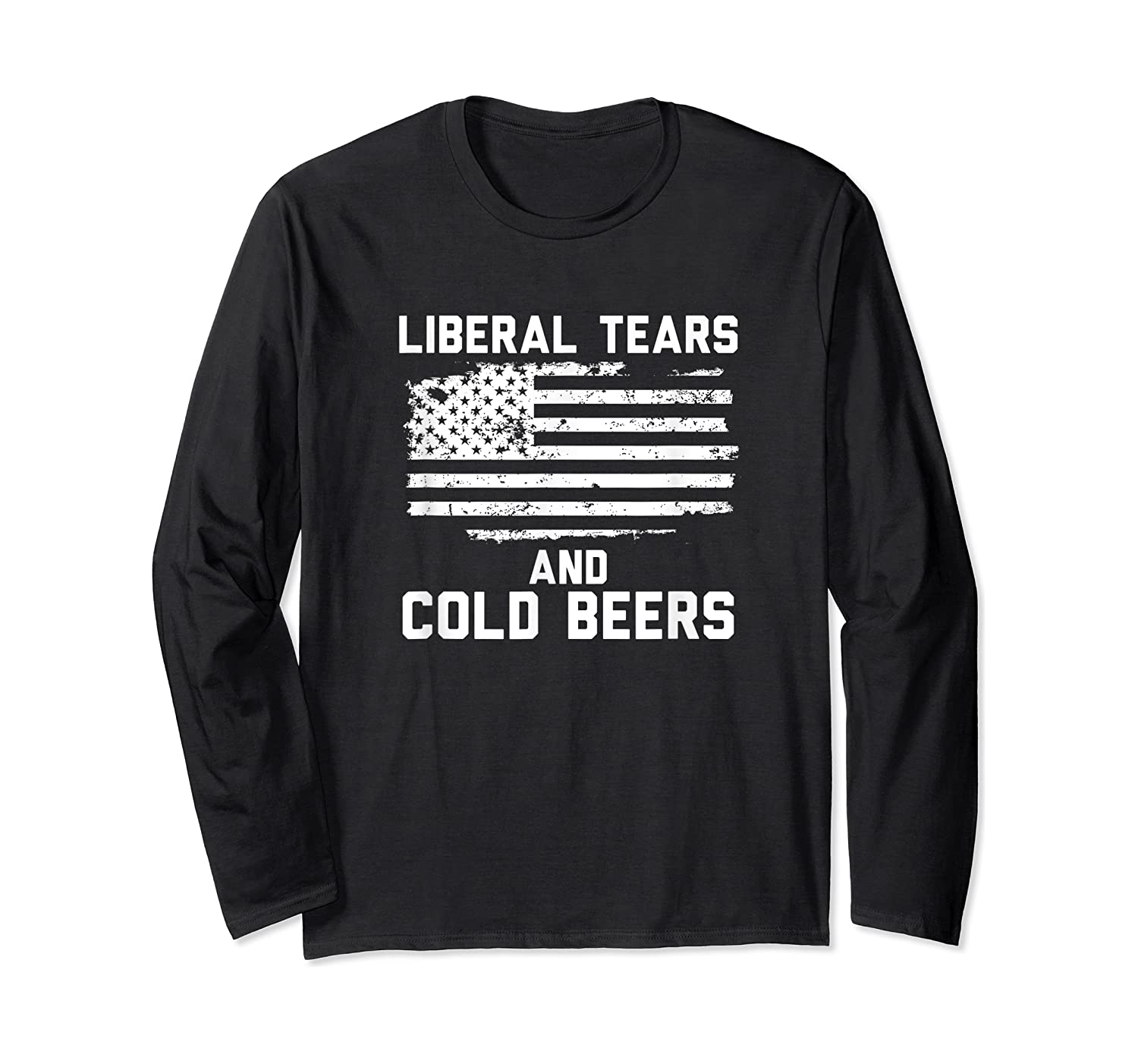 Funny Liberal Tears And Cold Beers T-shirt Long Sleeve T-shirt