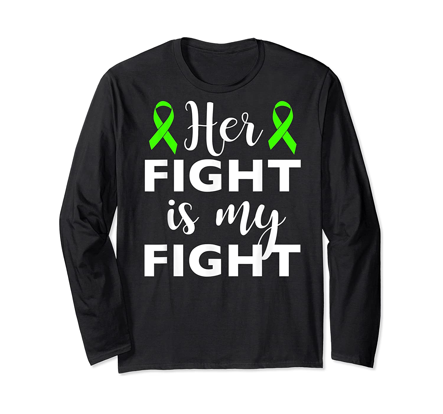 Her Fight Is My Fight Lymphoma Awareness T-shirt Long Sleeve T-shirt