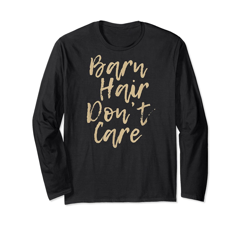 Barn Hair Don't Care Cute Horse Girl Show Christmas Gift Shirts Long Sleeve T-shirt