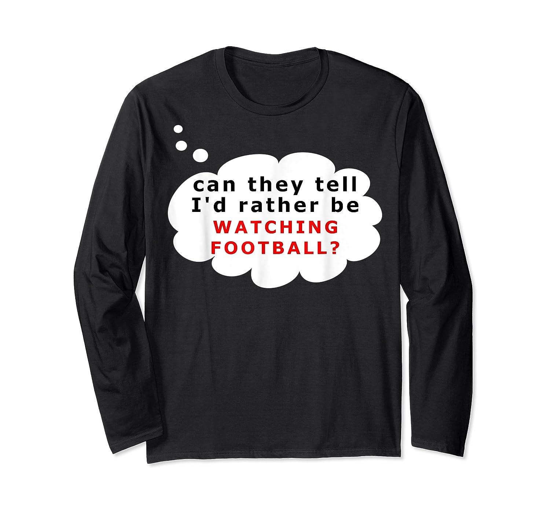 Funny Football Fan T-shirt Rather Long Sleeve T-shirt