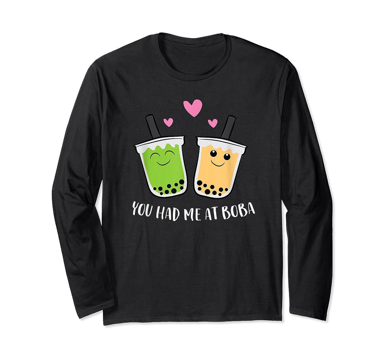 You Had Me At Boba Tea Shirts Long Sleeve T-shirt