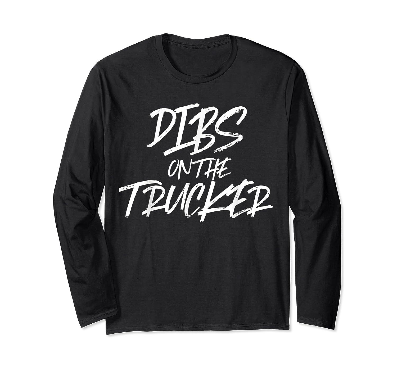 Dibs On The Trucker Funny Husband Wife Semi Trailer T-shirt Long Sleeve T-shirt