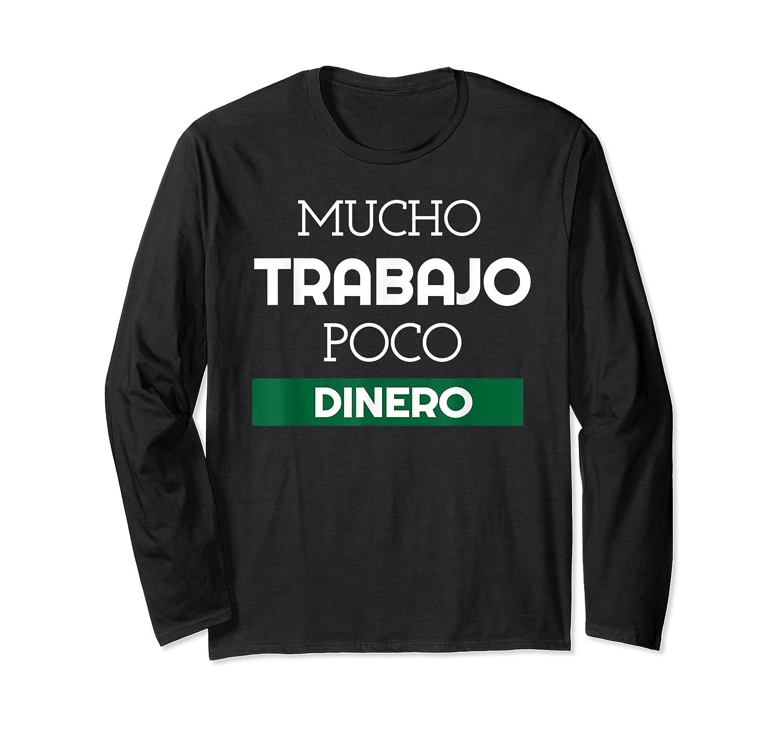 Mucho Trabajo Poco Dinero Funny Spanish Phrases Shirts Long Sleeve T-shirt