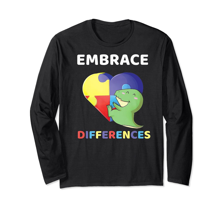 Embrace Differences Autism Awareness T Rex Dinosaur Cute Shirts Long Sleeve T-shirt