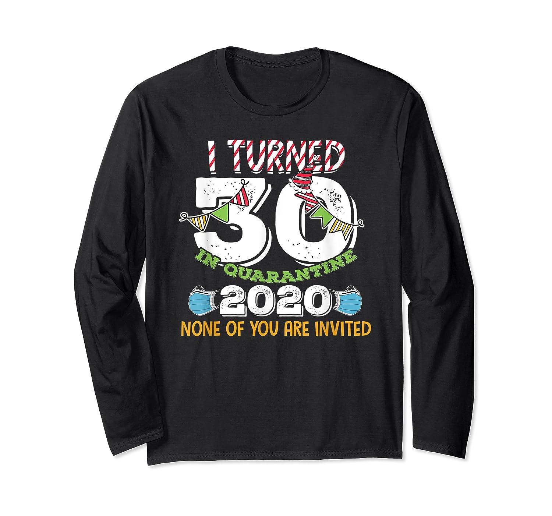 Turned 30 In Quarantine Cute 30th Birthday Gift Shirts Long Sleeve T-shirt