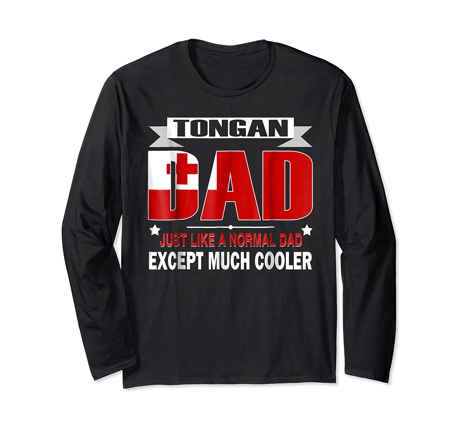 Tongan Dad Is Much Cooler Father's Day Flag Shirts Long Sleeve T-shirt
